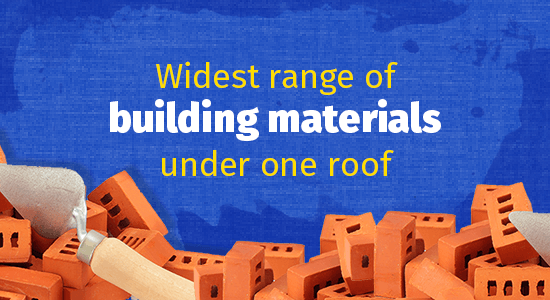 widest range of building materials under one roof